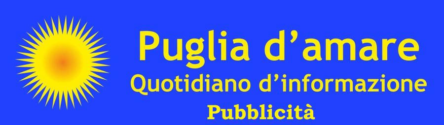PER PUBBLICITA' CONTATTI E INFO: pugliadaamareonline@gmail.com