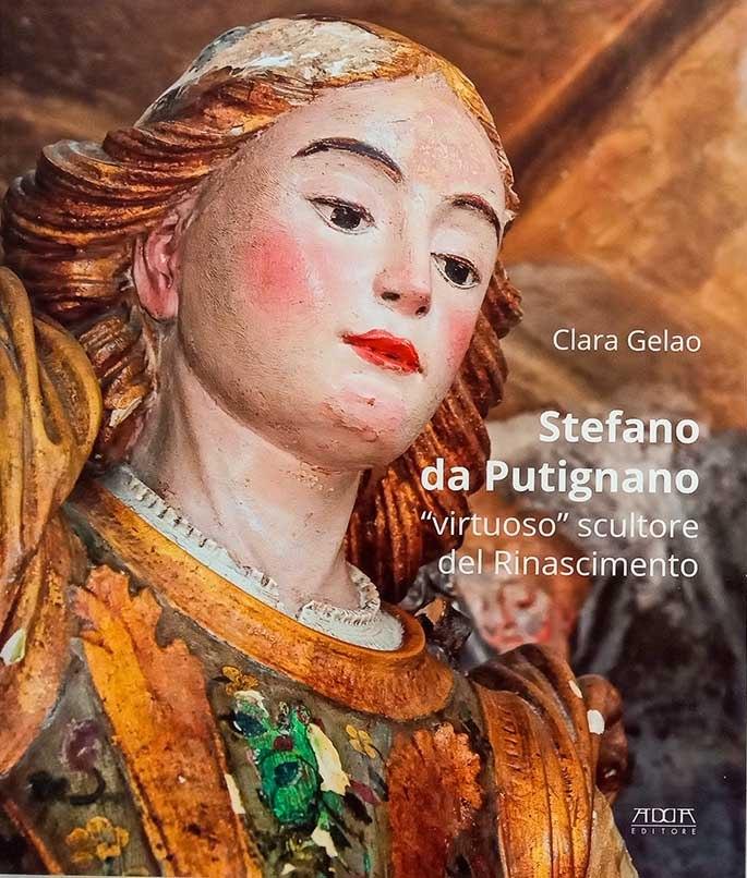Stefano da Putignano. Virtuoso scultore del Rinascimento, di Clara Gelao